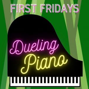First Friday Dueling Piano event with piano as background